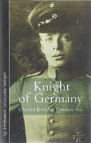 KNIGHT OF GERMANY: Oswald Boelcke, German Ace.